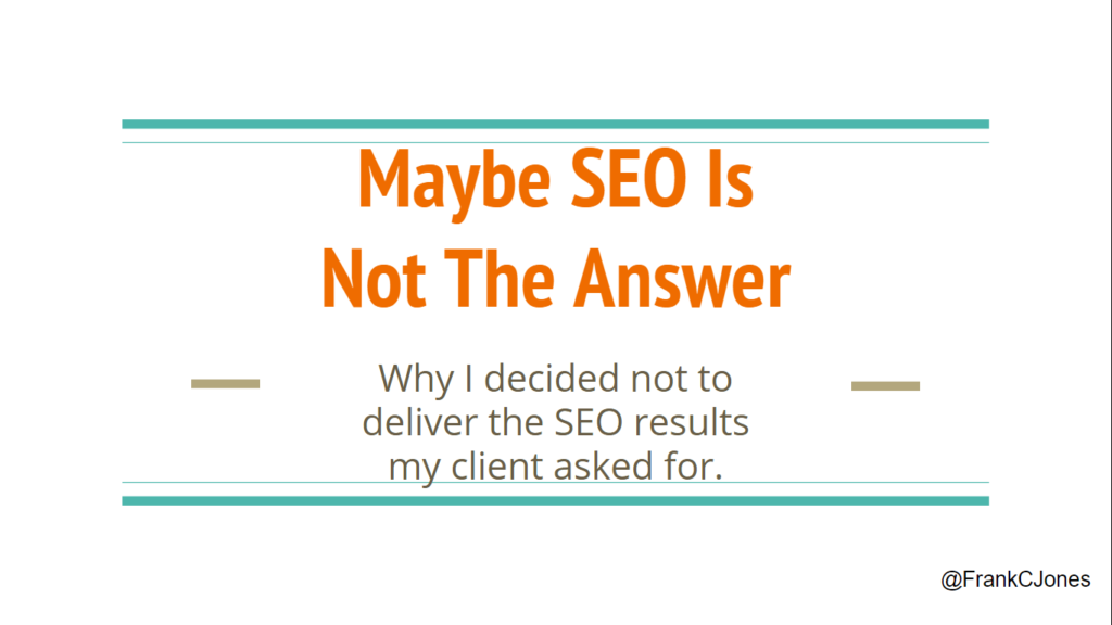 SEO Is Not Always The Answer
